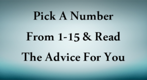 Pick A Number From 1-15 & Read The Advice For You