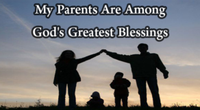 """My Parents Are Among God's Greatest Blessings"""