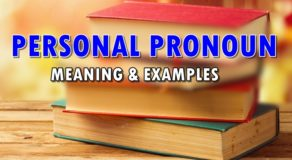 PERSONAL PRONOUN – Meaning of Personal Pronoun & Examples