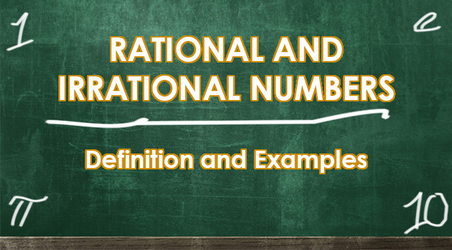 RATIONAL AND IRRATIONIAL NUMBERS