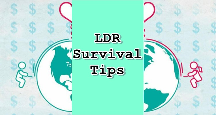 LDR Survival Tips