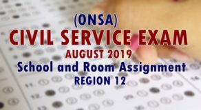 ONSA: Civil Service Exam August 2019 School & Room Assignment (Region 12)