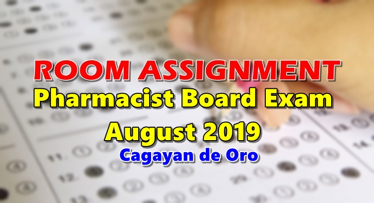 Room Assignment Pharmacist Board Exam August 2019 (Cagayan de Oro)