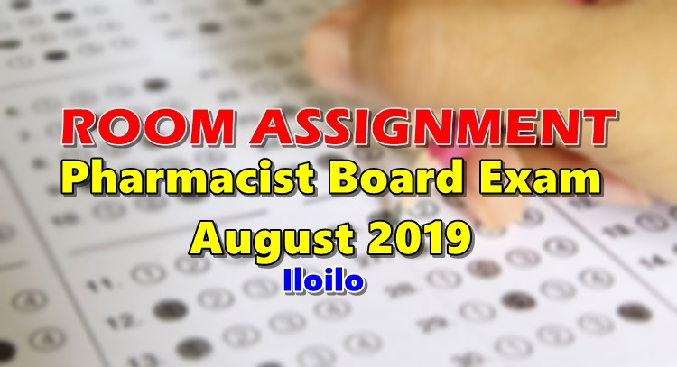 Room Assignment Pharmacist Board Exam August 2019 Iloilo