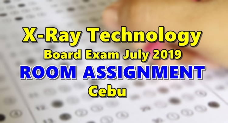 Room Assignment X-Ray Technology Board Exam July 2019