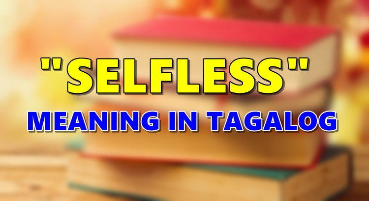 Selfless Meaning in Tagalog