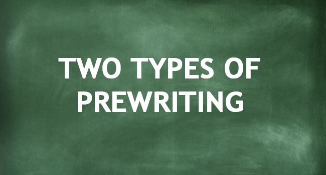 TWO TYPES OF PREWRITING