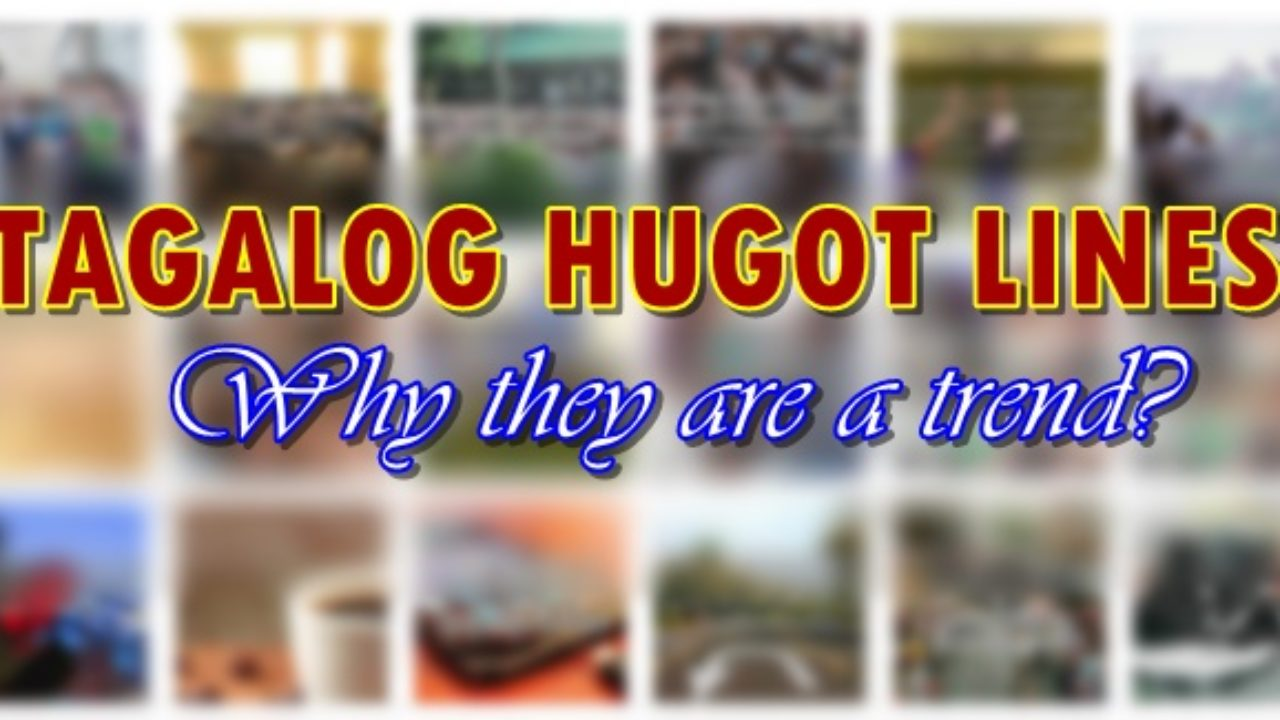 TAGALOG HUGOT LINES - Why Many People Are Fond Of Using It
