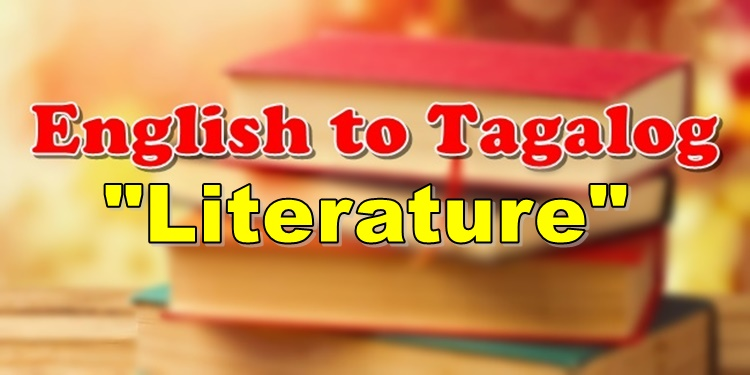Translate English To Tagalog Literature