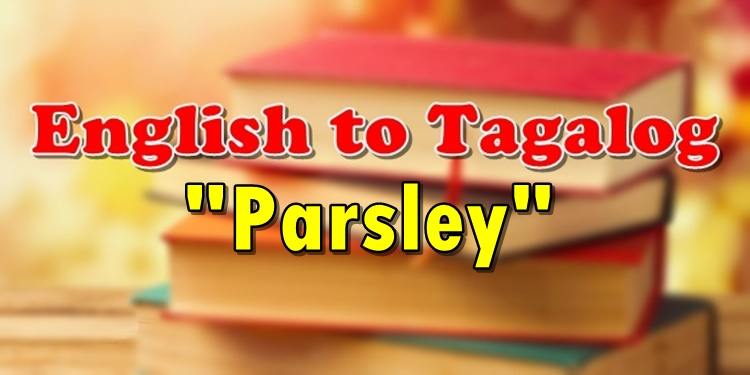 Translate English To Tagalog Parsley