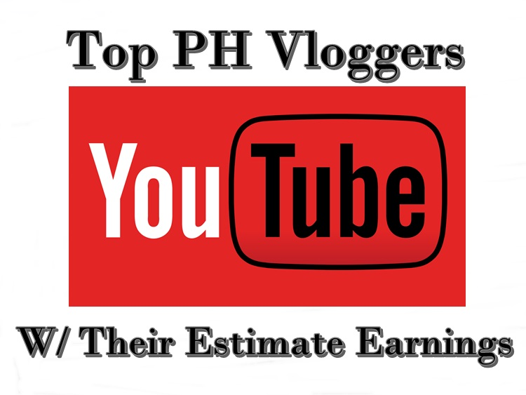 Estimated Earnings Of Top Vloggers In The Philippines Finally Exposed