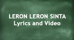 LERON LERON SINTA – Lyrics Of A Filipino Children Song (Video)