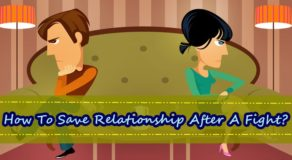 RELATIONSHIP ADVICE – How To Save Relationship After An Intense Fight?