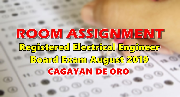 Room Assignment Electrical Engineer Board Exam August 2019 CAGAYAN DE ORO