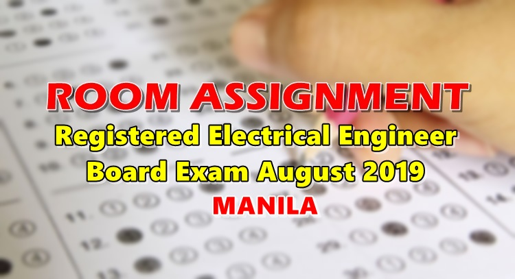 Room Assignment Electrical Engineer Board Exam August 2019 MANILA