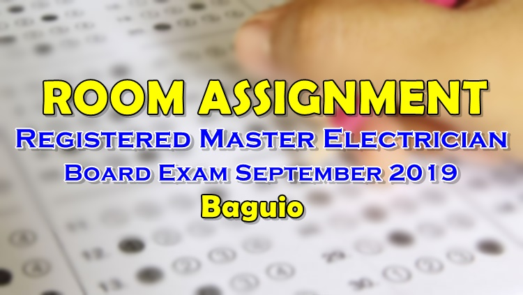 Room Assignment Master Electrician Board Exam September 2019 Baguio