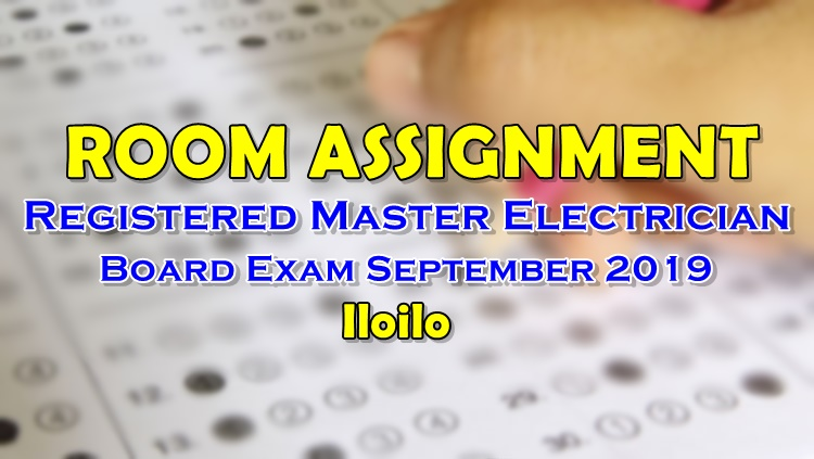 Room Assignment Master Electrician Board Exam September 2019 Iloilo