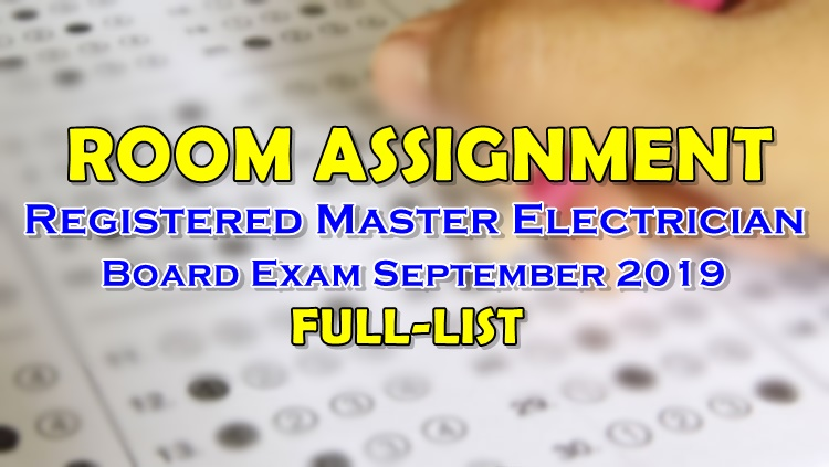 Room Assignment Master Electrician Board Exam September 2019