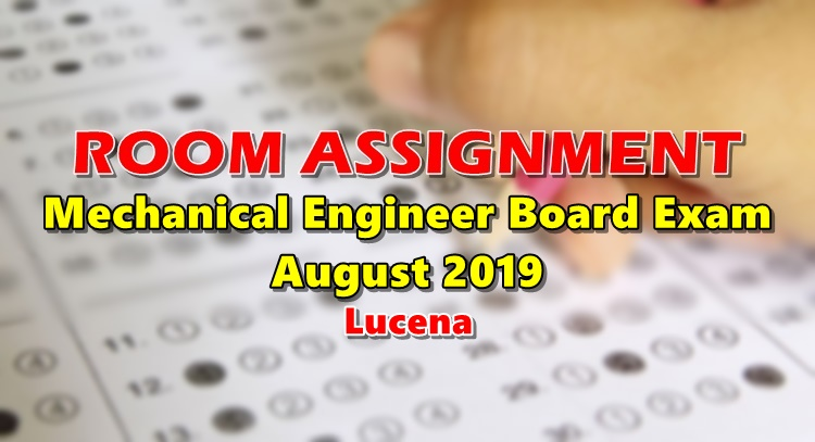 Room Assignment Mechanical Engineer Board Exam August 2019 Lucena