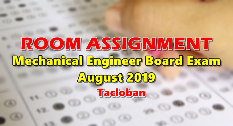Room Assignment Mechanical Engineer Board Exam August 2019 Tacloban