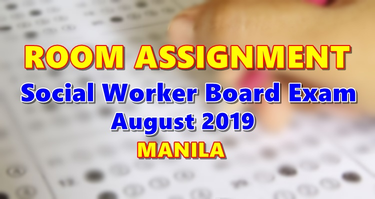 Room Assignment Social Worker Board Exam August 2019 MANILA
