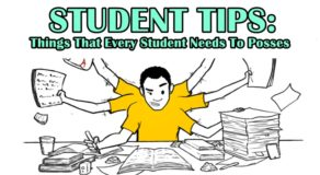 STUDENT TIPS – Things That Every Student Needs To Posses