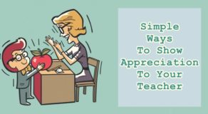 STUDENT TIPS – Simple Ways To Show Appreciation To Your Teacher