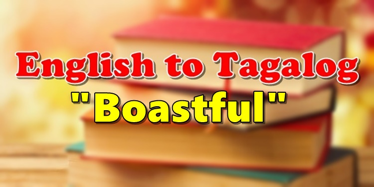 Translate English To Tagalog Boastful