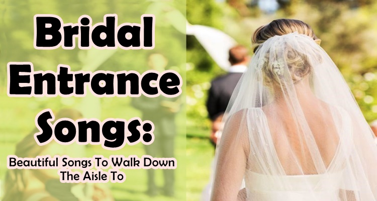 Bridal Entrance Songs