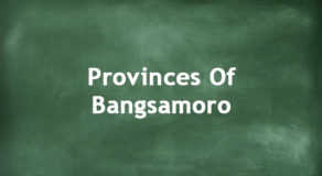 Provinces Of Bangsamoro | Regions Of The Philippines
