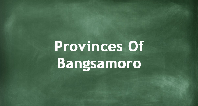 PROVINCES OF BANGSAMORO