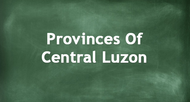 PROVINCES OF CENTRAL LUZON