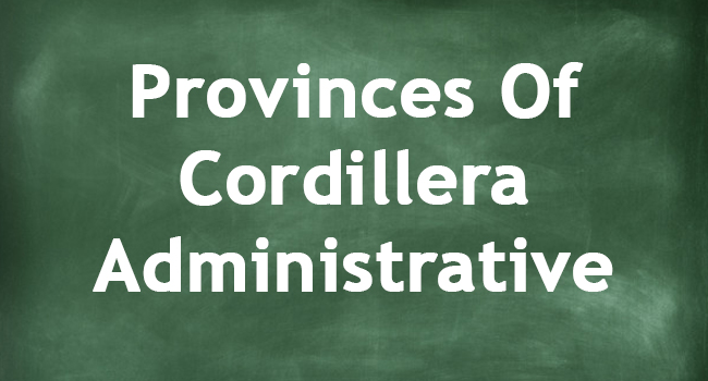 PROVINCES OF CORDILLERA ADMINISTRATIVE REGION