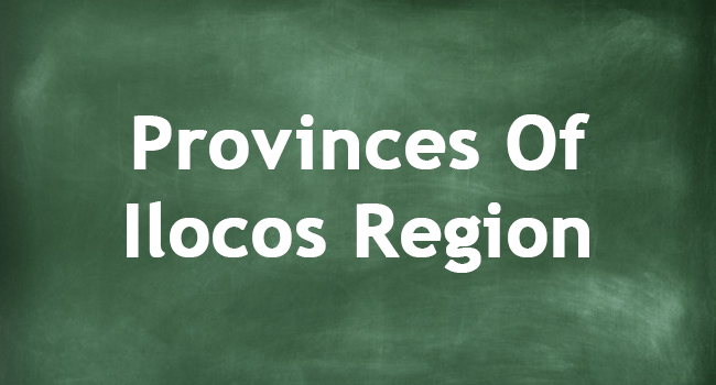 PROVINCES OF ILOCOS REGION