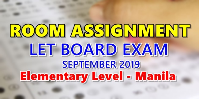 Room Assignment LET Board Exam September 2019 Elementary Level Manila