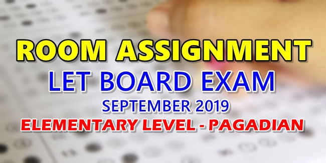 Room Assignment LET Board Exam September 2019 Elementary Level Pagadian