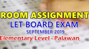 Room Assignment LET Board Exam September 2019 Elementary Level – Palawan