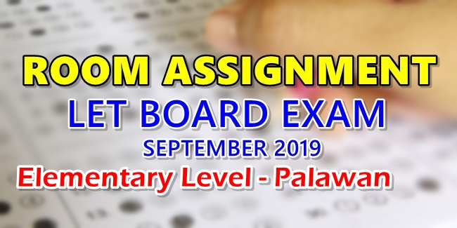 Room Assignment LET Board Exam September 2019 Elementary Level - Palawan