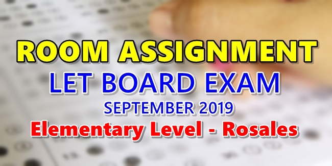 Room Assignment LET Board Exam September 2019 Elementary Level Rosales