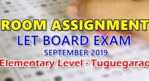 Room Assignment LET Board Exam September 2019 Elementary Level – Tuguegarao