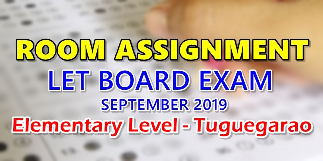 Room Assignment LET Board Exam September 2019 Elementary - Tuguegarao