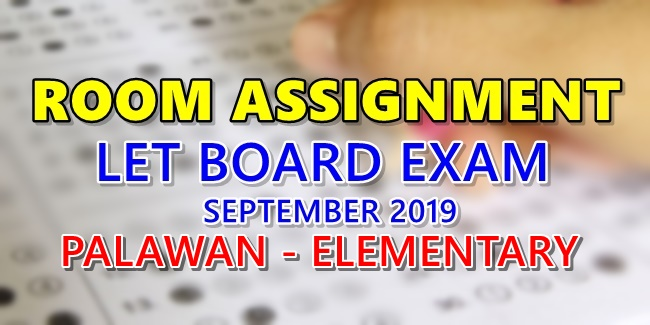 Room Assignment LET Board Exam September 2019 Palawan Elementary Level