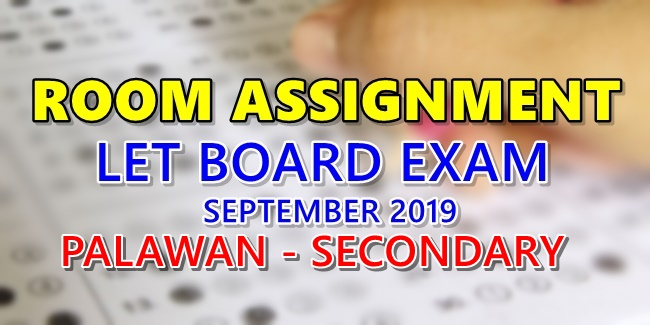 Room Assignment LET Board Exam September 2019 Palawan Secondary Level