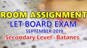 Room Assignment LET Board Exam September 2019 Secondary Level – Batanes