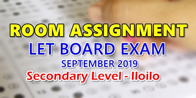 Room Assignment LET Board Exam September 2019 Secondary Level - Iloilo