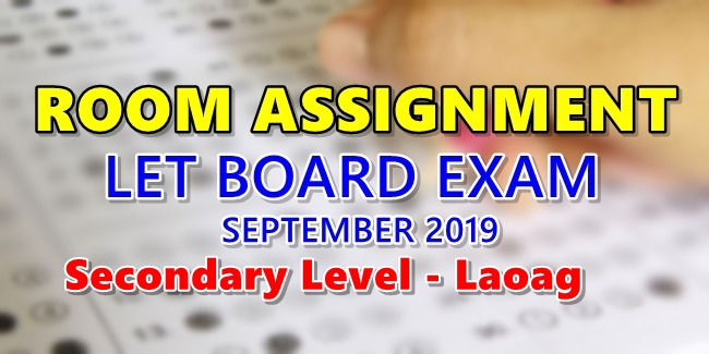 Room Assignment LET Board Exam September 2019 Secondary Level Laoag