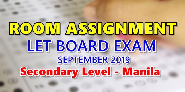 Room Assignment LET Board Exam September 2019 Secondary Level - Manila