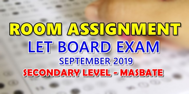 Room Assignment LET Board Exam September 2019 Secondary Level Masbate