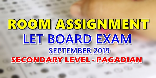Room Assignment LET Board Exam September 2019 Secondary Level Pagadian