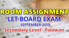 Room Assignment LET Board Exam September 2019 Secondary Level – Palawan